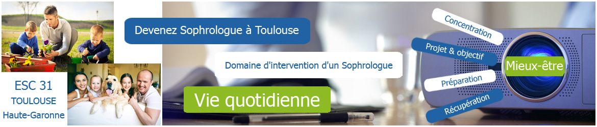 Domaines d'intervention d'un Sophrologue : Vie quotidienne - www.esc31.fr